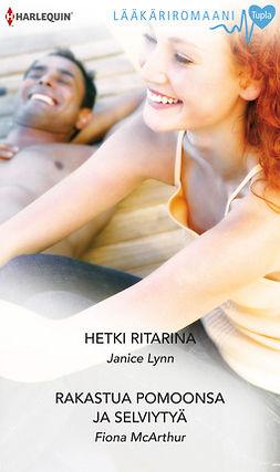 Lynn, Janice - Hetki ritarina / Rakastua pomoonsa ja selviytyä, e-kirja