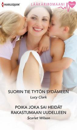 Clark, Lucy - Suorin tie tytön sydämeen / Poika joka sai heidät rakastumaan uudelleen, e-kirja