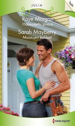 Mayberry, Sarah - Haavoitettu prinssi / Muistojen kahleet, ebook