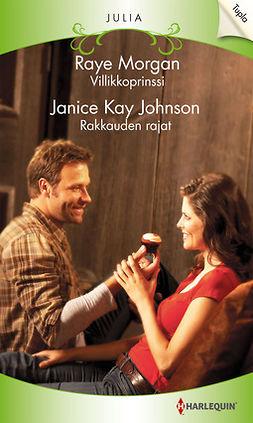 Johnson, Janice Kay - Villikkoprinssi / Rakkauden rajat, e-kirja