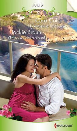 Braun, Jackie - Hyväntekijä hääpuvussa / Yksinoikeudella sinun!, e-kirja