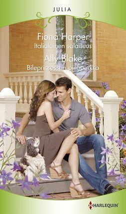 Blake, Ally - Italialainen salaisuus / Bileprinsessan piilopaikka, e-kirja