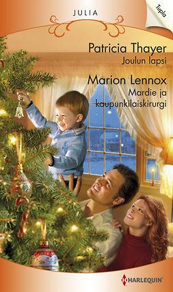 Lennox, Marion - Joulun lapsi / Mardie ja kaupunkilaiskirurgi, e-kirja