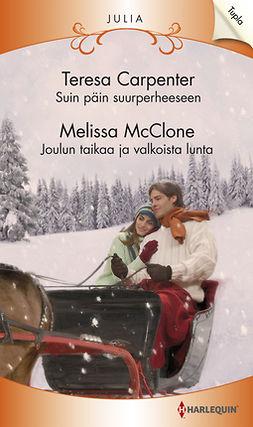 Carpenter, Teresa - Suin päin suurperheeseen / Joulun taikaa ja valkoista lunta, e-kirja