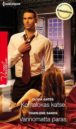 Gates, Olivia - Kohtalokas katse / Vannomatta paras, e-kirja