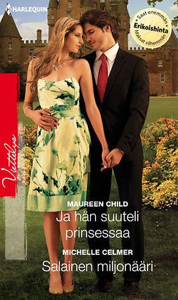 Celmer, Michelle - Ja hän suuteli prinsessaa / Salainen miljonääri, ebook