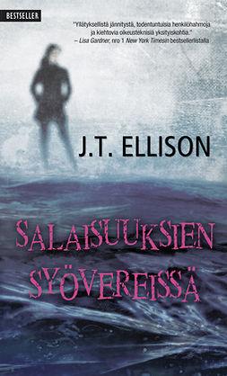 Ellison, J.T. - Salaisuuksien syärvereissä, e-kirja