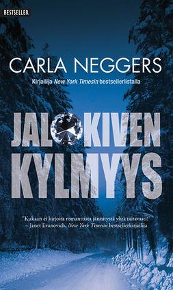 Neggers, Carla - Jalokiven kylmyys, e-kirja