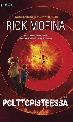 Mofina, Rick - Polttopisteessä, e-kirja