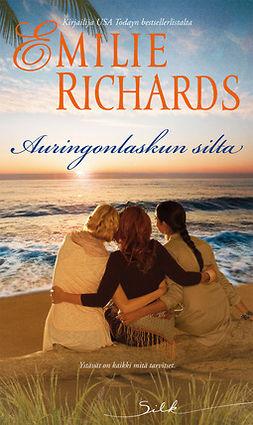 Richards, Emilie - Auringonlaskun silta, e-bok