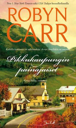 Carr, Robyn - Pikkukaupungin painajaiset, e-bok