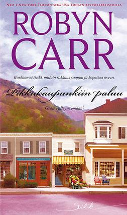 Carr, Robyn - Pikkukaupunkiin paluu, e-kirja