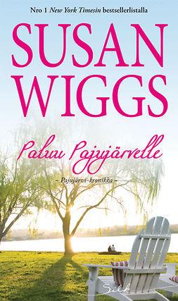 Wiggs, Susan - Paluu Pajujärvelle, e-kirja