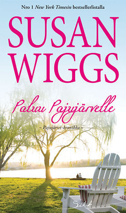 Wiggs, Susan - Paluu Pajujärvelle, e-bok
