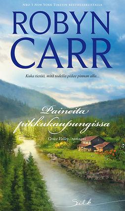 Carr, Robyn - Paineita pikkukaupungissa, e-bok