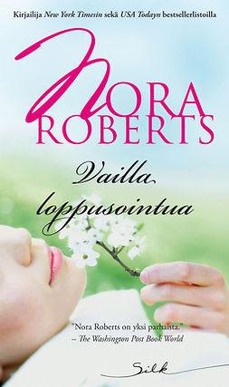 Roberts, Nora - Vailla loppusointua, e-kirja