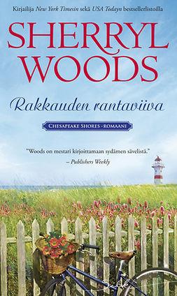 Woods, Sherryl - Rakkauden rantaviiva, e-kirja