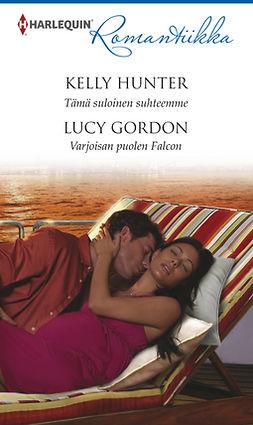 Gordon, Lucy - Tämä suloinen suhteemme / Varjoisan puolen Falcon, e-kirja
