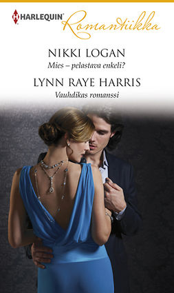Harris, Lynn Raye - Mies  pelastava enkeli?/ Vauhdikas romanssi, e-kirja