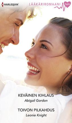 Gordon, Abigail - Keväinen kihlaus / Toivon pilkahdus, ebook