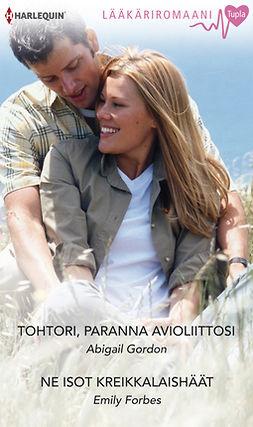 Forbes, Emily - Tohtori, paranna avioliittosi / Ne isot kreikkalaishäät, ebook