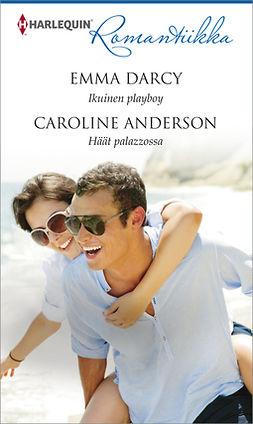 Anderson, Caroline - Ikuinen playboy/Häät palazzossa, e-kirja