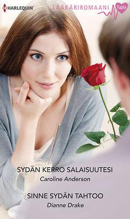 Anderson, Caroline - Sydän kerro salaisuutesi / Sinne sydän tahtoo, ebook