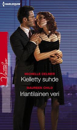 Celmer, Michelle - Kielletty suhde / Irlantilainen veri, ebook