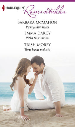 Darcy, Emma - Pysäyttävä hetki / Pitkä tie ritariksi / Taru Iseon pedosta, e-kirja