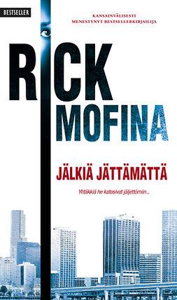 Mofina, Rick - Jälkiä jättämättä, e-kirja