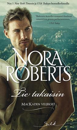 Roberts, Nora - Tie takaisin, e-kirja