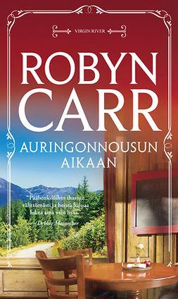 Carr, Robyn - Auringonnousun aikaan, e-kirja