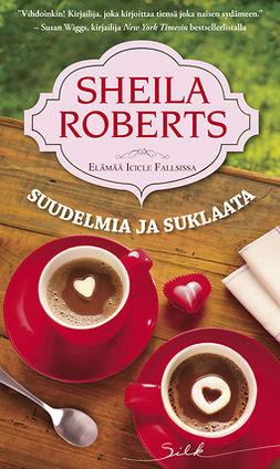 Roberts, Sheila - Suudelmia ja suklaata, e-bok
