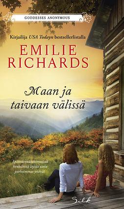 Richards, Emilie - Maan ja taivaan välissä, e-kirja