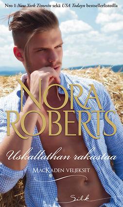Roberts, Nora - Uskallathan rakastaa, e-kirja