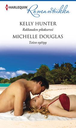 Douglas, Michelle - Rakkauden pikakurssi / Toivo syttyy, e-kirja