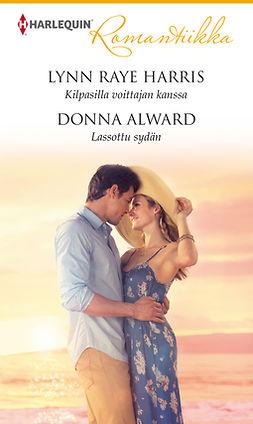 Alward, Donna - Kilpasilla voittajan kanssa / Lassottu sydän, ebook