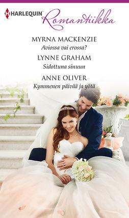 Graham, Lynne - Aviossa vai erossa? / Sidottuna sinuun  / Kymmenen päivää ja yötä, e-kirja