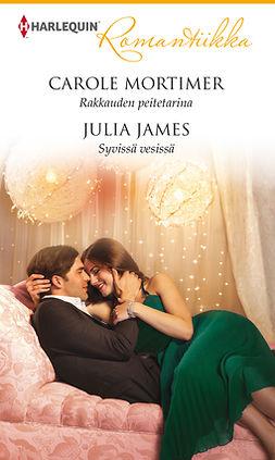James, Julia - Rakkauden peitetarina / Syvissä vesissä, ebook