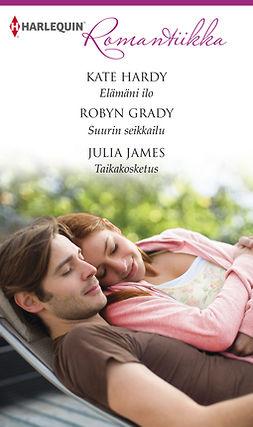 Grady, Robyn - Elämäni ilo / Suurin seikkailu / Taikakosketus, e-bok