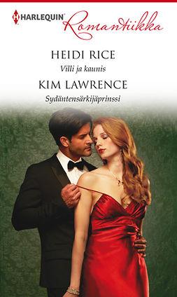 Lawrence, Kim - Villi ja kaunis / Sydäntensärkijäprinssi, e-kirja