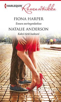 Anderson, Natalie - Ennen auringonlaskua / Kaksi tietä luoksesi, e-kirja
