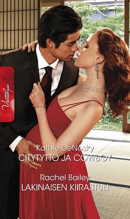 Bailey, Rachel - Citytyttö ja cowboy / Lakinaisen kiirastuli, ebook