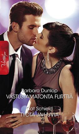 Dunlop, Barbara - Vastustamatonta flirttiä / Työtä ja huvia, e-kirja