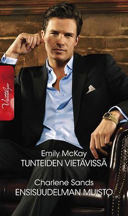 McKay, Emily - Tunteiden vietävissä / Ensisuudelman muisto, e-kirja