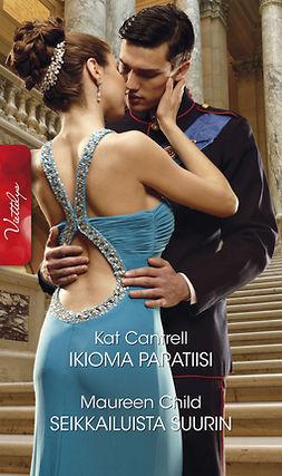 Cantrell, Kat - Ikioma paratiisi / Seikkailuista suurin, e-kirja