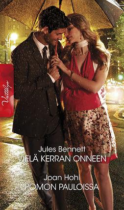 Bennett, Jules - Vielä kerran onneen / Pomon pauloissa, ebook