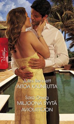 Bennett, Jules - Aitoa kauneutta / Miljoona syytä avioliittoon, ebook
