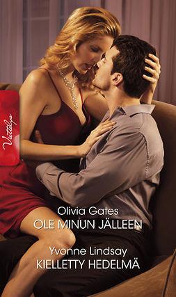 Gates, Olivia - Ole minun jälleen/Kielletty hedelmä, e-kirja