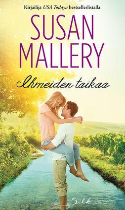 Mallery, Susan - Ihmeiden taikaa, e-kirja